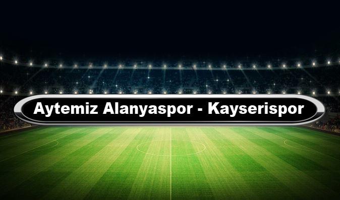 Alanyaspor Kayserispor macini canli izle | sifresiz izleme linkleri