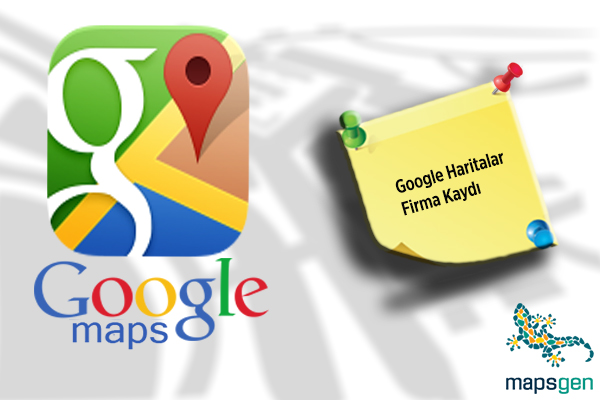 Google haritalar firma kaydı