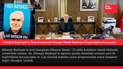 Hüseyin Baybaşin'in özel Danışmanı Hüseyin Demir,Baybaşin Özgürlüğüne Kavuşuyor.